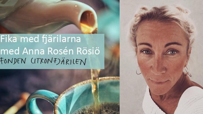 Fika med fjärilarna med Anna Rosén Rösiö