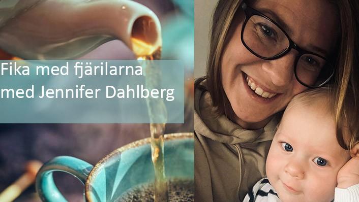 Fika med fjärilarna med Jennifer Dahlberg